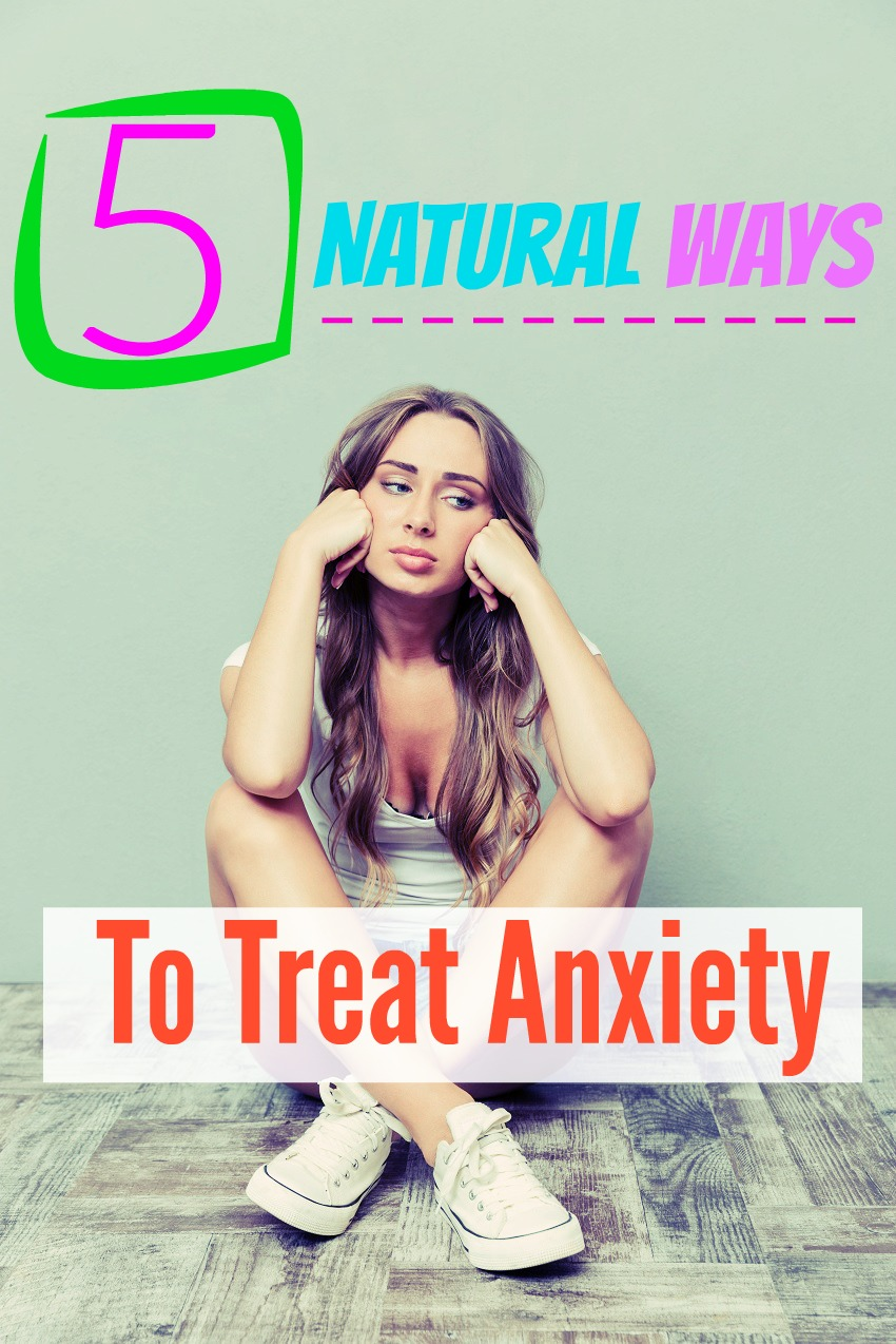 5 Natural Ways to Treat Anxiety