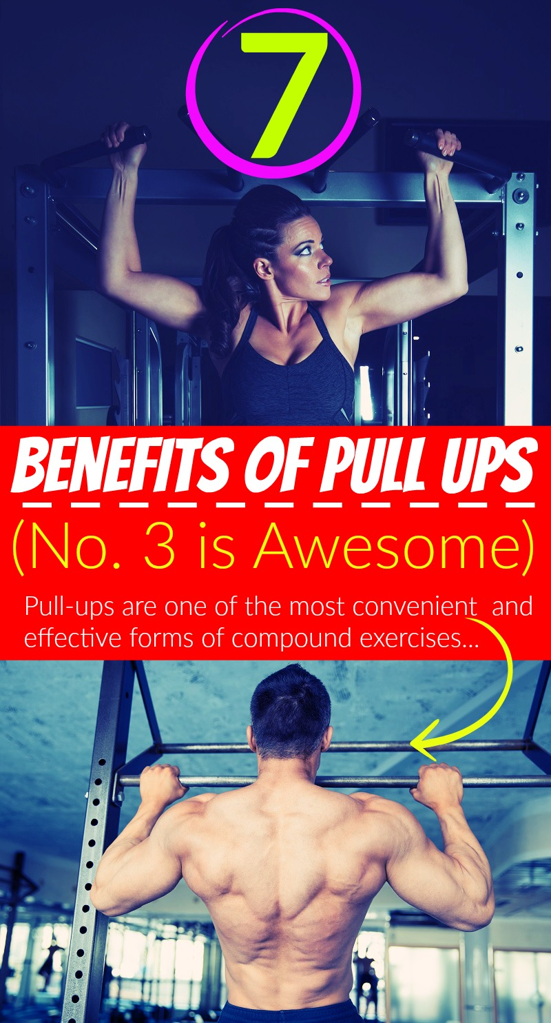 7 Benefits Of Pull Ups (No. 3 is Awesome)