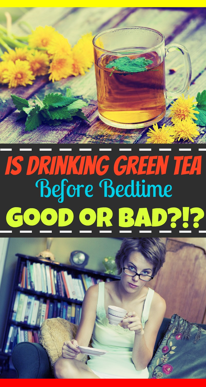 Is Drinking Green Tea Before Bedtime Good or Bad