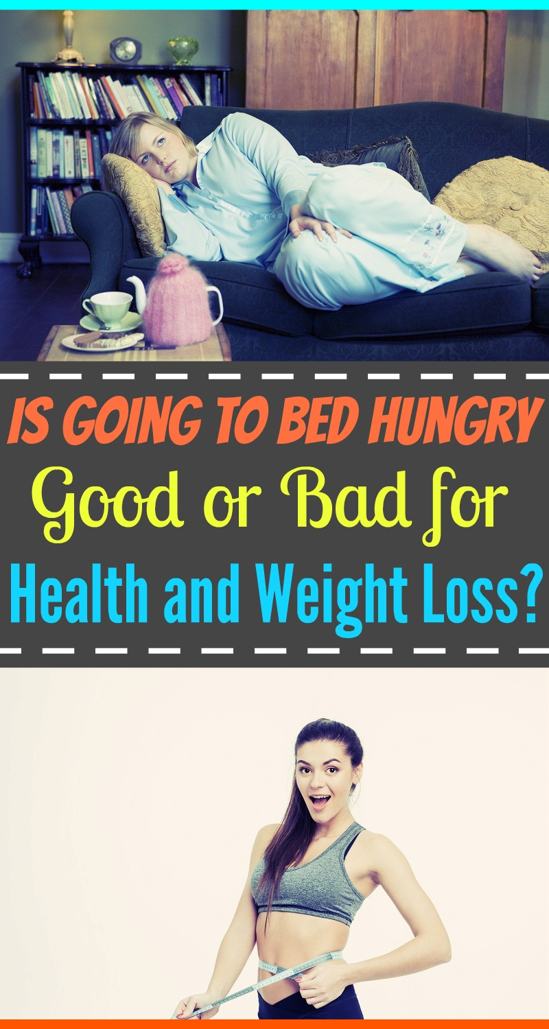 Is Going to Bed Hungry Good or Bad for Health and Weight Loss