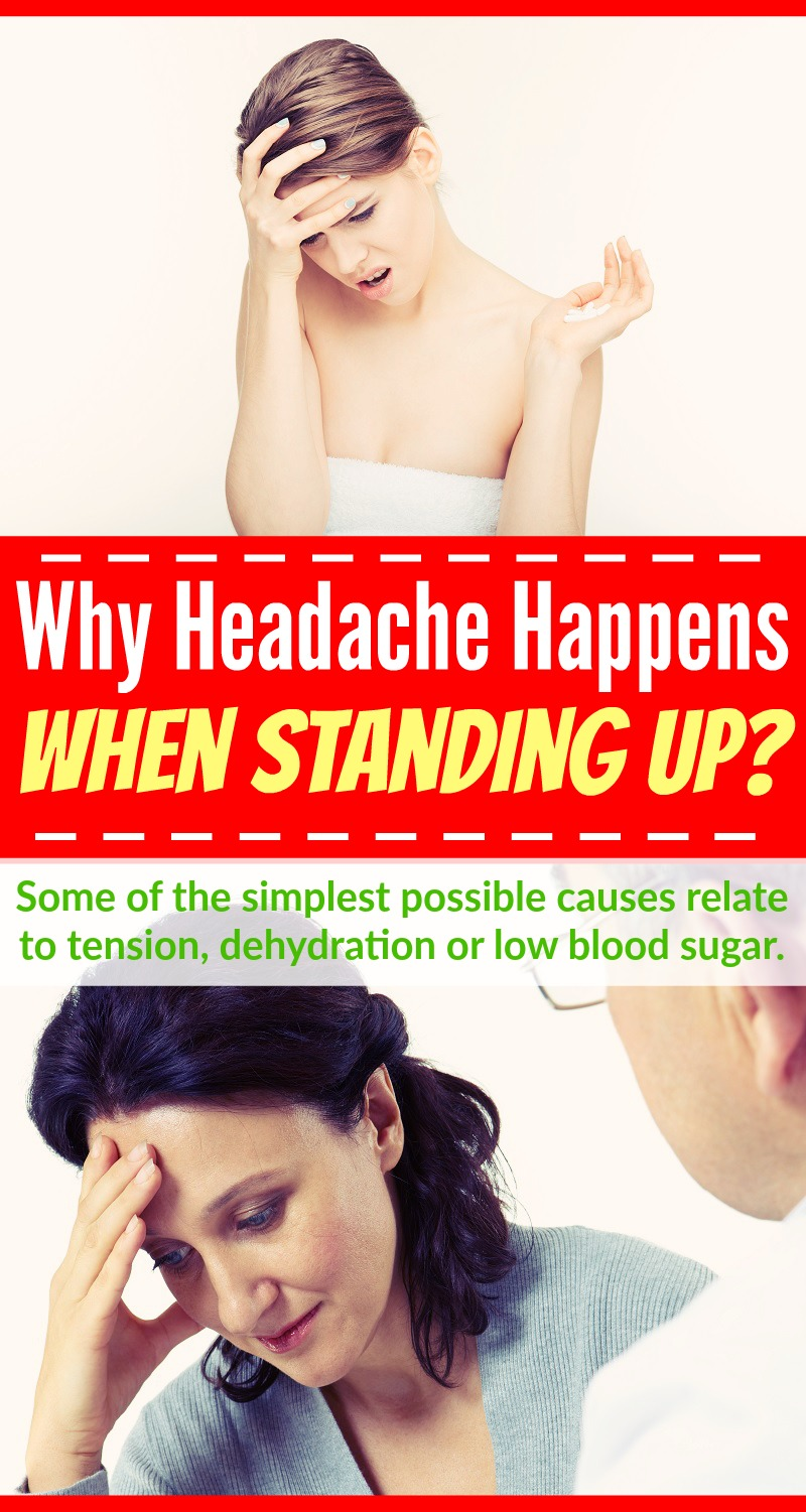 Headache When Standing Up – Why It Happens