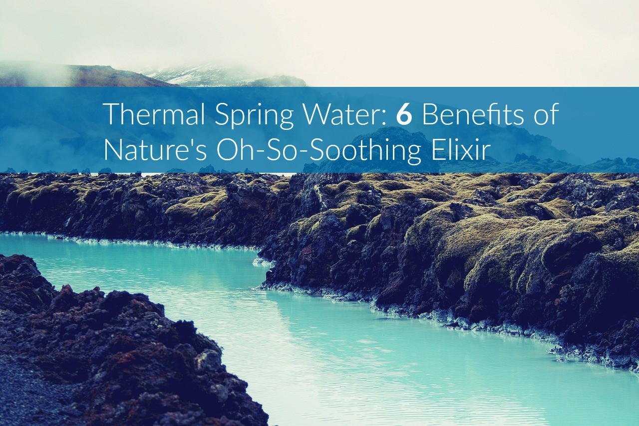 thermal-spring-water-benefits