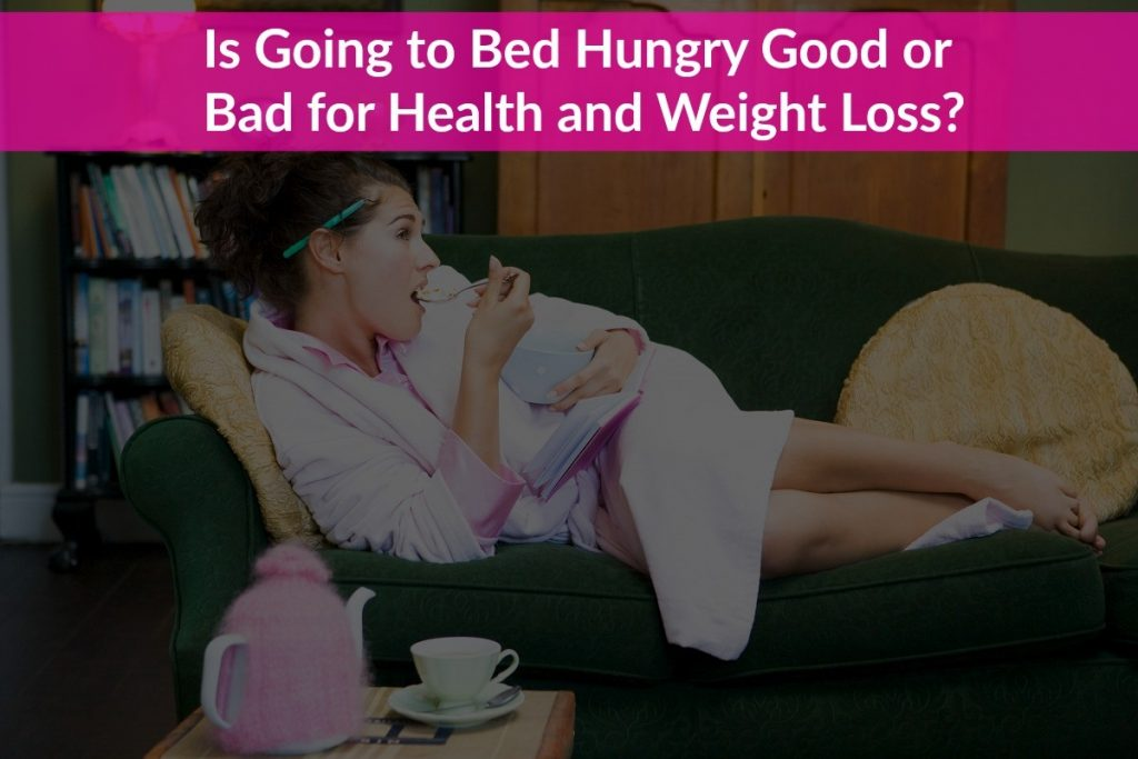 Going to Bed Hungry Good or Bad
