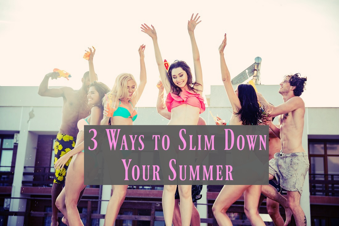 Ways to Slim Down Your Summer